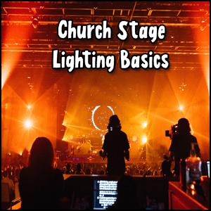 Church Stage Lighting Basics