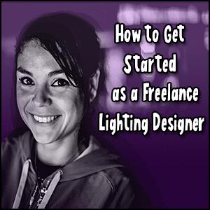 Hot to get started as a freelance lighting designer