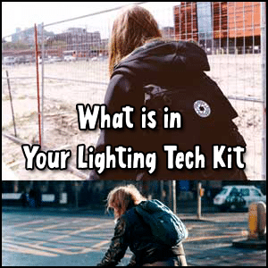 What is in your lighting tech kit